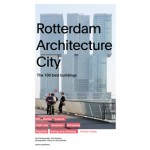 Rotterdam Architecture City | The 100 best buildings | Paul Groenendijk, Piet Vollaard, Peter de Winter, Ossip van Duivenboden | 9789462082304