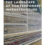 The Landscape of Contemporary Infrastructure | Marcel Smets, Kelly Shannon | 9789462082397