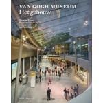Van Gogh Museum. Het Gebouw | Axel Rüger, Maarten Kloos, Hans van Heeswijk | 9789462082625