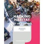 Hacking Habitat. Art, Technology & Social Change - ebook | Ine Gevers, Iris van der Tuin, Petran Kockelkoren, Dennis Kerckhoffs, Friso Wiersum | 9789462082717 | nai010