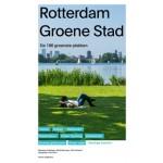 Rotterdam Groene Stad. De 100 groenste plekken van Rotterdam | Marieke de Keijzer, Ward  Mouwen, Piet Vollaard | 9789462082762 | nai010