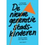 De nieuwe generatie stadskinderen. Ruimte maken voor opgroeien | Lia Karsten, Naomi Felder | 9789462082892 | nai010