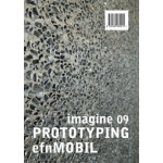 PROTOTYPING efn MOBILE. Imagine 09 - ebook | Ulrich Knaack, Tillman Klein, Marcel Bilow | 9789462082922 | NAi010