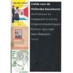 Liefde voor de Hollandse bouwkunst   Architectuur en toegepaste kunst bij Uitgeversmaatschappij Kosmos 1923–1960   Hans Oldewarris   9789462083165   nai010