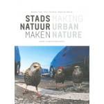 Making Urban Nature | Piet Vollaard, Jacques Vink, Niels de Zwarte | 9789462083172 | nai010