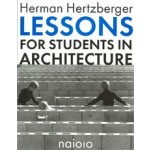 Lessons for Students in Architecture | Herman Hertzberger | 9789064505621