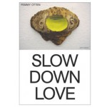Femmy Otten. Slow Down Love | John C. Welchman, Laurie Cluitmans | nai010 | 9789462083219
