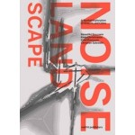 THE NOISE LANDSCAPE (e-book) A spatial exploration of airports and cities | Kees Christiaanse, Benedikt Boucsein, Eirini Kasioumi, Christian Salewski | 9789462083707 | nai010