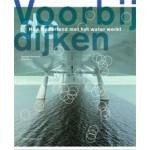 Voorbij de dijken hoe Nederland met het water werkt Paul Meurs Marinke Steenhuis | nai010 uitgevers | 9789462083837
