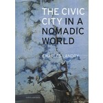 The Civic City in a Nomadic World | Charles Landry | 9789462083882