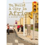 Urban Africa A Handbook for New Planned Cities Rachel Keeton Michelle Provoost | nai010 | 9789462083929