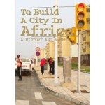 To build a City in Africa (e-book) A History and a Manual | Rachel Keeton, Michelle Provoost | 9789462084094  | nai010