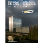 Architecture in the Netherlands yearbook 2017/2018 | Kirsten Hannema, Robert-Jan de Kort, Lara Schrijver | 9789462084308