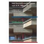 Het bezield modernisme van A.H. Wegerif. Architectuur als beschavingsideaal | Huub Thomas | 9789462084629
