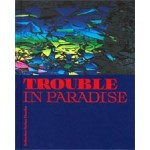 Trouble in Paradise. Collectie Rattan Chadha | Sacha Bronwasser, Jhim Lamoree | 9789462084896 | nai010, Kunsthal Rotterdam