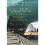 Spaces of Culture. New cultural venues in Amsterdam. Research and strategies | Marjo van Schaik | 9789462084988 | 9789462084988