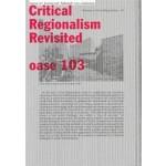 OASE 103 Critical Regionalism Revisited - ebook   Tom Avermaete, Veronique Patteeuw, Hans Teerds, La-Catherine Szacka   9789462084865   nai010