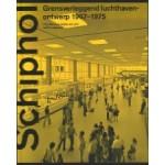 Schiphol. Grensverleggend luchthavenontwerp 1967-1975 | Paul Meurs, Isabel van Lent | 9789462085442 | nai010 uitgevers/publishers