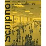 Schiphol, Grensverleggend luchthavenontwerp 1967-1975  | Paul Meurs, Isabel van Lent | 9789462085671 | nai010