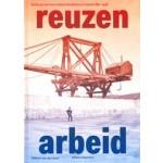 Reuzenarbeid. De bouw van het moderne Nederland in beeld 1861-1918   Willem van der Ham   9789462086227   nai010
