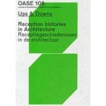OASE 108. Ups & Downs. Reception Histories in Architecture - ebook | David Peleman, Jantje Engels, Christophe Van Gerrewey, Justin Agyin | 9789462086425 | OASE