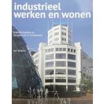 Industrieel werken en wonen transformaties en hergebruik in Eindhoven | Jan Wierts | DATO | 9789462262621