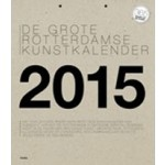 De Grote Rotterdamse Kunstkalender 2015 | 9789490608934