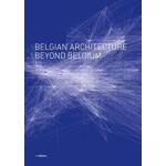 Belgian Architecture Beyond Belgium