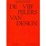 De vijf pijlers van design. Handboek over het ontweroen van gebruiksvoorwerpen | Hans Ansems, Jeroen van den Eijnde | 9789491444449 | ArtEZ Press