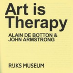 Art is Therapy | Alain De Botton, John Armstrong | 9789491714382 | nai010, Rijksmuseum