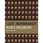 Late Rembrand. Rijksmuseum | Jonathan Bikker | Gregor J.M. Weber. Gregor Weber. Marjorie E. Wieseman. Erik Hinterding. Marijn Schapelhouman | 9789491714412