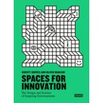 Spaces for Innovation | The Design and Science of Inspiring Environments |  Kursty Groves Knight, Oliver Marlow | FRAME | 9789491727979