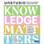 KNOWLEDGE MATTERS. 11 tools to reorient and expand the architectural profession | UNSTUDIO. Ben van Berkel Caroline Bos | FRAME | 9789491727986