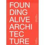 FOUNDING ALIVE ARCHITECTURE