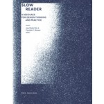 Slow Reader. A Resource for Design Thinking and Practice | 9789492095015 | valiz