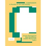 Making Public COMPASSION a paradox in art and society   Jeroen Boomgaard, Rini Hurkmans, Judith Westerveld   Valiz   9789492095299