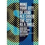 MAKE YOUR CITY - The City as a Shell / NDSM Shipyard Amsterdam | Eva de Klerk | 9789492095411 | VALIZ