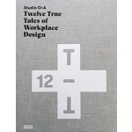 Studio O+A: Twelve True Tales of Workplace Design Primo Orpilla, Verda Alexander | Frame Publishers | 9789492311160