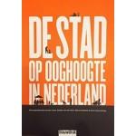 DE STAD OP OOGHOOGTE IN NEDERLAND   Jeroen  Laven, Sander van der Ham, Sienna  Veelders, Hans  Karssenberg   Blauwdruk   9789492474148