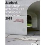 Jaarboek Landschapsarchitectuur en Stedenbouw in Nederland 2018 | 9789492474285 | Blauwdruk uitgevers
