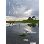 Ruimte voor de rivier. Veilig en mooi landschap | Dirk Sijmons, Yttje Feddes, Eric Luiten, Fred Feddes, Marc Nolden | 9789492474933