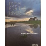 Room for the river. A safe and attractive landscape | Dirk Sijmons, Yttje Feddes, Eric Luiten, Fred Feddes, Marc Nolden | 9789492474964 | blauwdruk