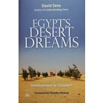 Egypt's Desert Dreams Development or Disaster? David Sims | AUC Press | 9789774166686