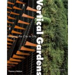 Vertical Gardens. Bringing the City to Life | Anna Lambertini, Jacques Leenhardt | 9780500513699