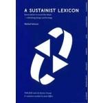 A SUSTAINIST LEXICON   Michiel Schwarz   9789461400529   Architectura & Natura