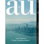a+u 571 2018:04. San Francisco Urban Transformations   a+u magazine