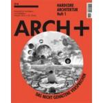 ARCH+ 214. Hardcore Architektur. Heft 1 | ARCH+ magazine