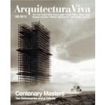 Arquitectura Viva 150. Centenary Masters. Ten Anniversaries and a Tribute | Arquitectura Viva