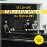 De leukste Museumcafe's van Nederland | Marlijn van der Hoeven, Marije Weijers