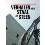 DVD - VERHALEN van STAAL en STEEN. De geschiedenis van tien Rotterdamse gebouwen | Paul van de Laar | RTV Rijnmond, Stichting AIR, Museum Rotterdam, Voor de Buis